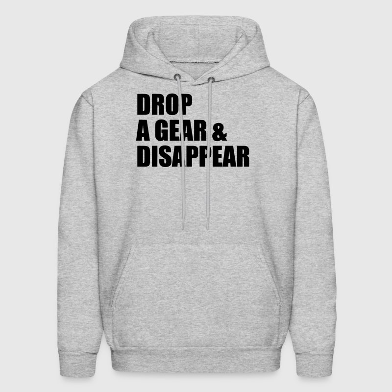 DROP A GEAR AND DISAPPEAR - Men's Hoodie