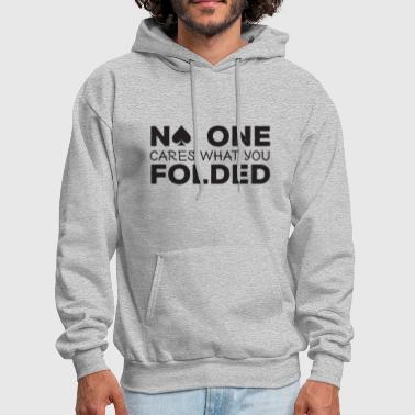 No One Cares What You Folded Cards Poker Texas Hol - Men's Hoodie