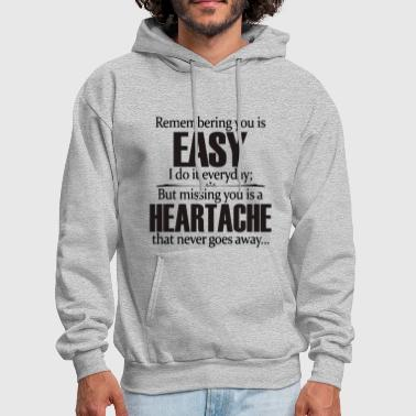 remembering you is easy I do it everyday but missi - Men's Hoodie