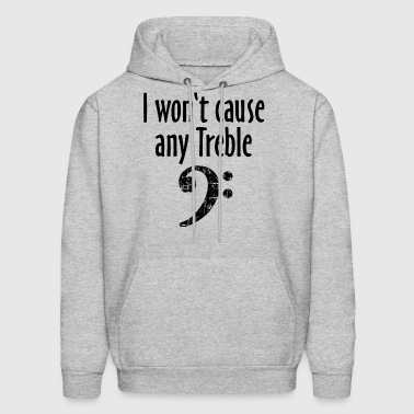 I won't cause any Treble Bass Design - Men's Hoodie