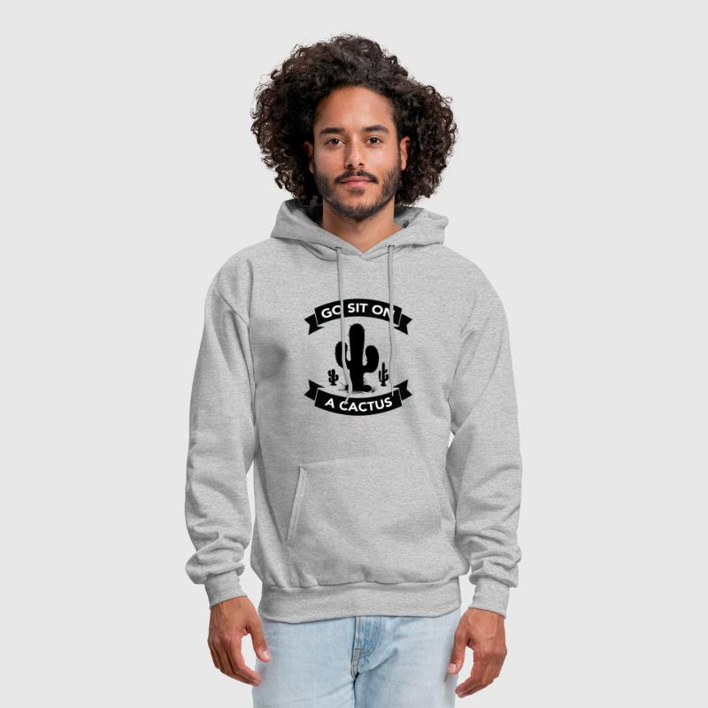 Go sit on a cactus - Men's Hoodie