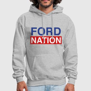Ford for Mayor; Ford Nation - Men's Hoodie