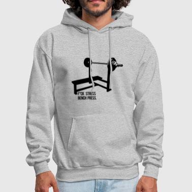 F*ck Stress bench press - Men's Hoodie