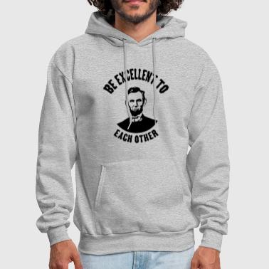 Excellence Be Excellent - Men's Hoodie