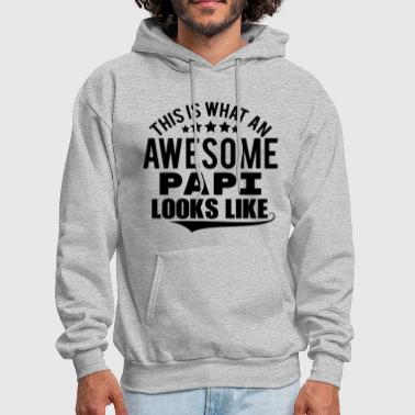 Papi THIS IS WHAT AN AWESOME PAPI LOOKS LIKE - Men's Hoodie