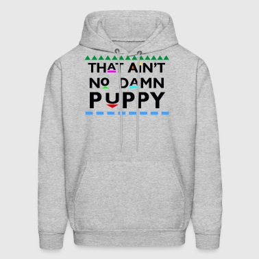 That Aint No Damn Puppy - Men's Hoodie