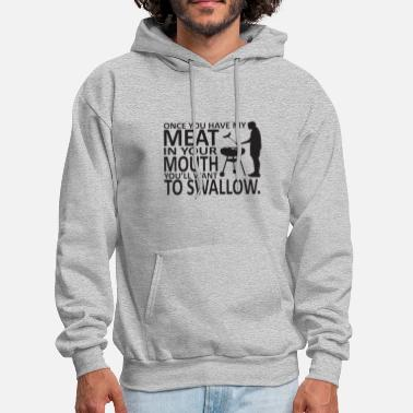 Once You Have My Meat In Your Mouth Funny Chef T S - Men's Hoodie