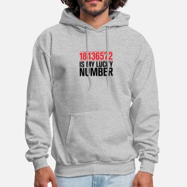 Lucky Number 18436572 is my lucky number - Men's Hoodie