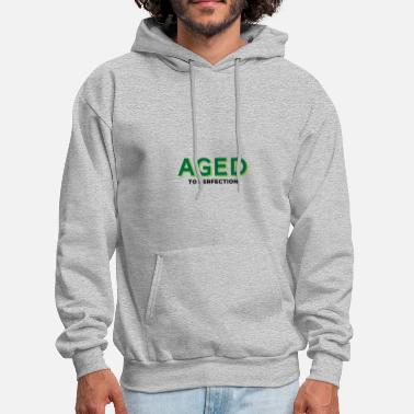 Aged To Perfection Aged To Perfection! - Men's Hoodie