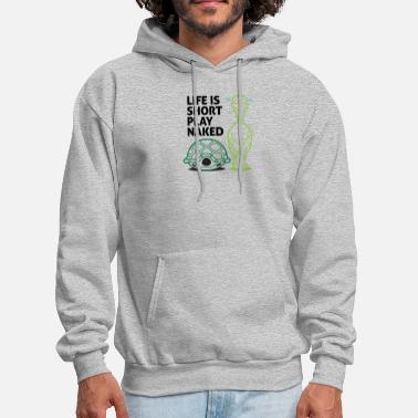 Nudity Life Is Short. Play Naked! - Men's Hoodie
