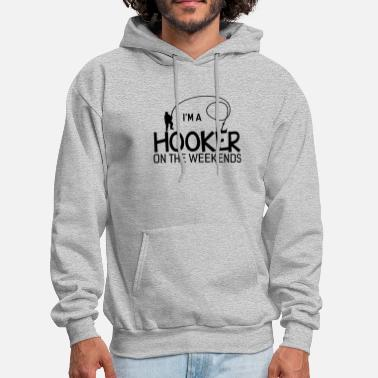 Fish I'm hooker on the weekends Father fishing - Men's Hoodie