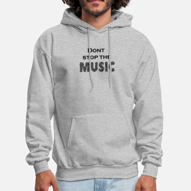 Dont stop the music party dance - Men's Hoodie