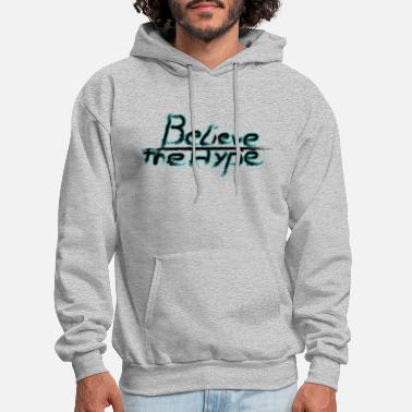 Believe The Hype Believe the Hype - Men's Hoodie
