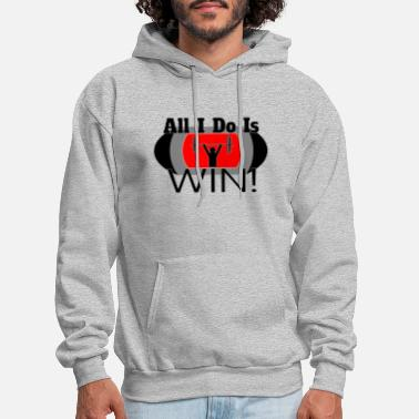 ALL I DO IS WIN (LIFTING) - Men's Hoodie