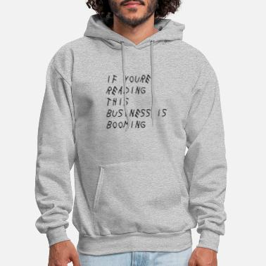 Business If you're reading this business is booming - Men's Hoodie