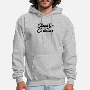 Comedian Comedian Stand up Comedy Comedians Stand Up Funny - Men's Hoodie