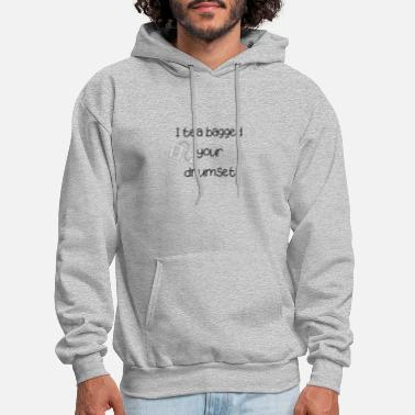 I tea bagged your drumset - Men's Hoodie