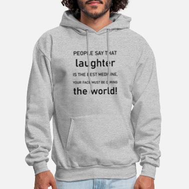 People say that laughter is the best medicine - Men's Hoodie