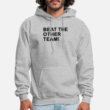 Beat The Other Team - Men's Hoodie