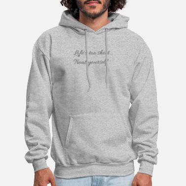 Lifestyles Lifequote Lifetime Life's too short treat yourself - Men's Hoodie