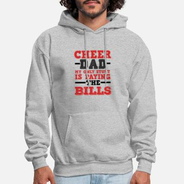Cheer Cheer Dad Funny - My Only Stunt Is Paying Bills - Men's Hoodie
