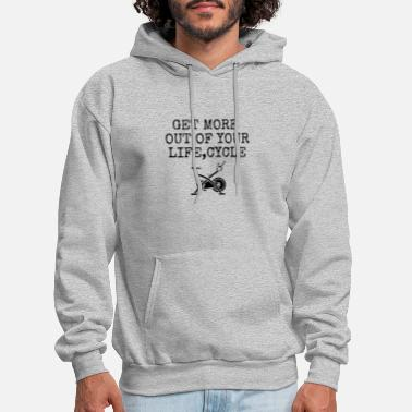 Cyling Get More Out Of Your Life,cyle - Men's Hoodie