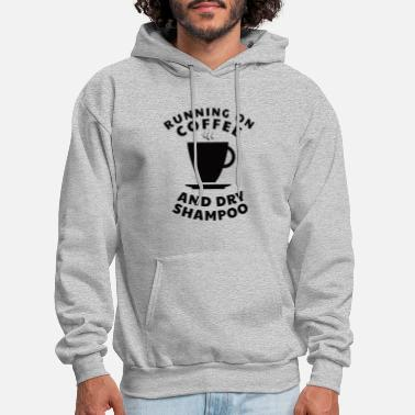 Lady Boss LADY BOSS: Coffee And Dry Shampoo - Men's Hoodie