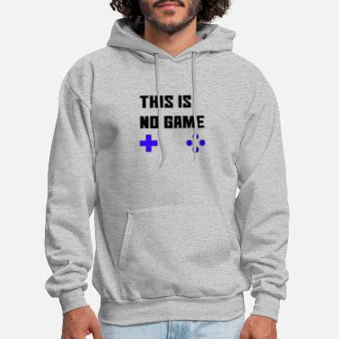 This is no game - Men's Hoodie