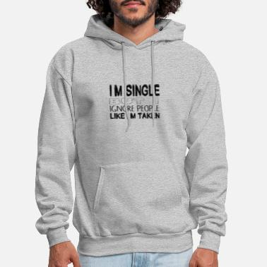 "Color I'm single but I Ignore people / ""fun"" - Men's Hoodie"