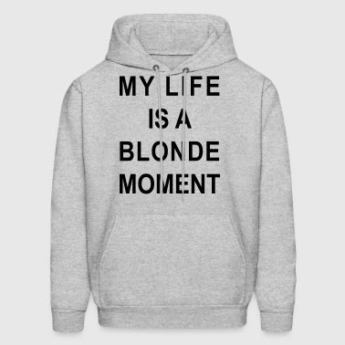 My life is a blonde moment - Men's Hoodie