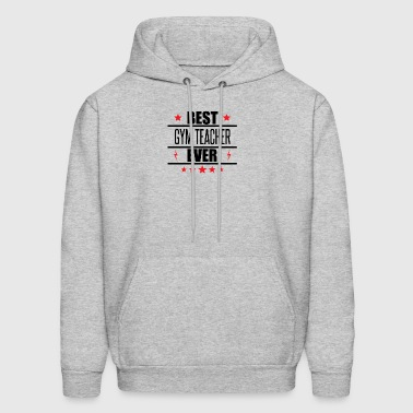 Best Gym Teacher Ever - Men's Hoodie