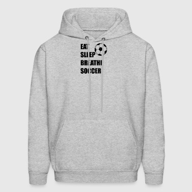 Eat Sleep Breathe Soccer - Men's Hoodie