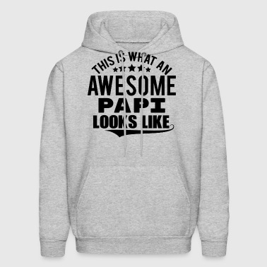 THIS IS WHAT AN AWESOME PAPI LOOKS LIKE - Men's Hoodie