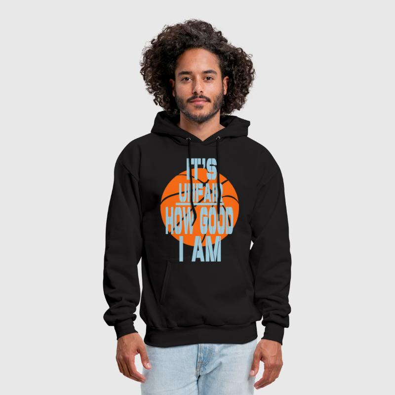 IT'S UNFAIR HOW GOOD I AM™ - Men's Hoodie