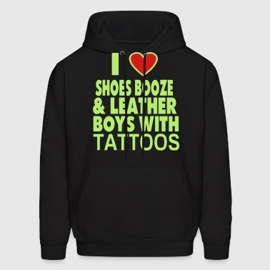 I LOVE SHOES BOOZE AND LEATHER BOYS WITH TATTOOS - Men's Hoodie