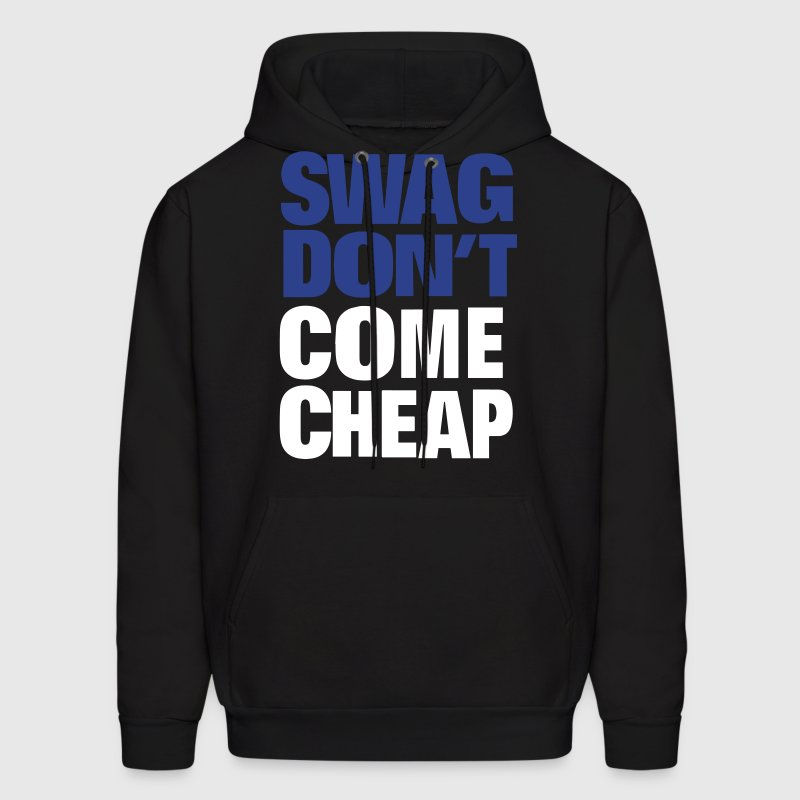 SWAG DON'T COME CHEAP - Men's Hoodie