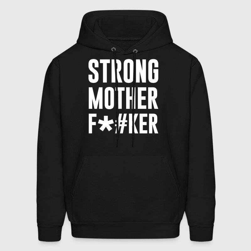 STRONG mother f*#ker - Men's Hoodie