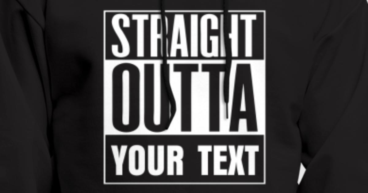 Straight Outta Compton Customized With Your Text Hoodie