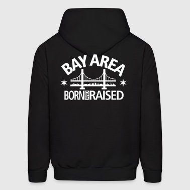 bay_area_back Born AND RAISED - Men's Hoodie