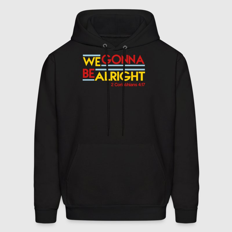 We Gonna Be Alright - Men's Hoodie