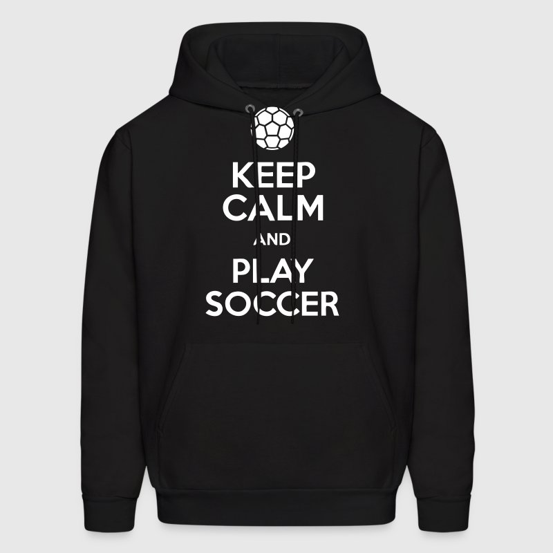 Keep Calm And Play Soccer - Men's Hoodie
