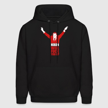 Nixon Will F*** You Up - Men's Hoodie