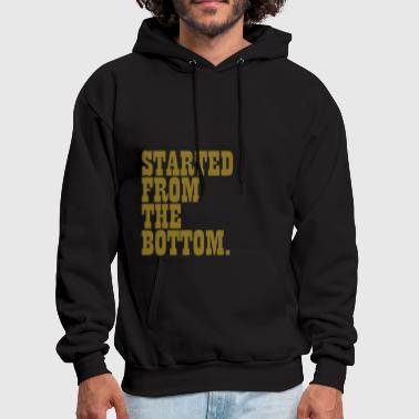 Bottom Started from the bottom - Men's Hoodie