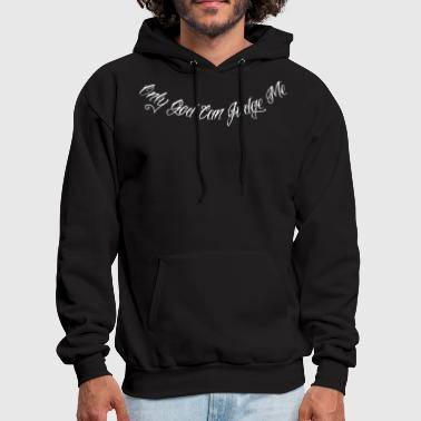 Judge Only God Can Judge Me 2 - Men's Hoodie