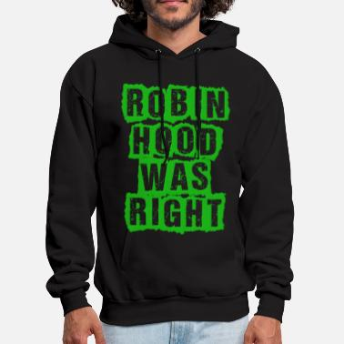 Robin Robin Hood Was Right Occupy Protests - Men's Hoodie