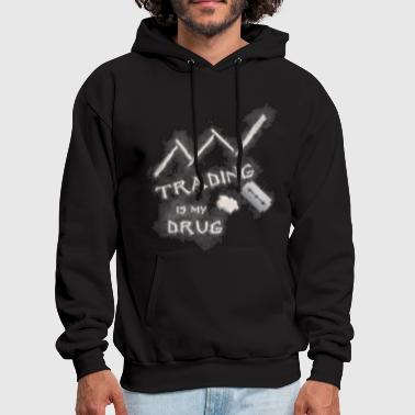 Stock Market TRADING DRUG Stock market FOREX Shirt - Men's Hoodie