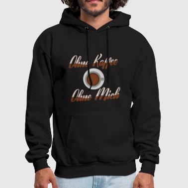 Without coffee Without me - Men's Hoodie