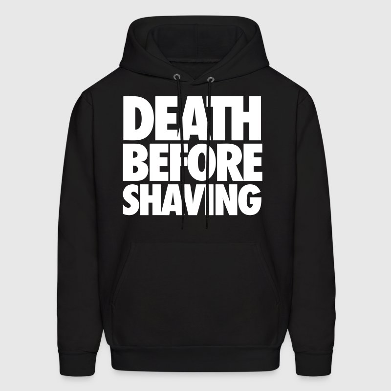 Death Before Shaving - Men's Hoodie