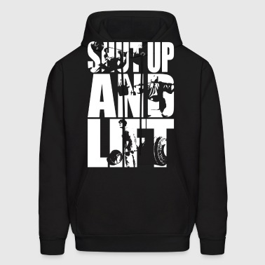 Shut Up And Lift - Squat, Bench Press, Deadlift - Men's Hoodie