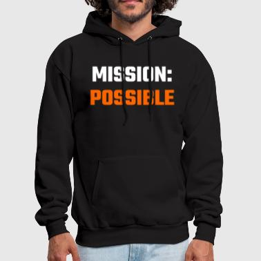 Mission Mission - Mission Possible - Men's Hoodie